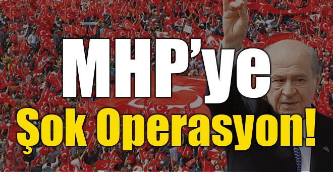 MHP'ye Operasyon!