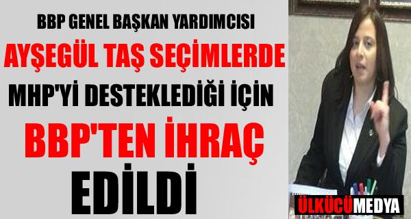 BBP'DEN SEÇİMLERDE MHP'Yİ DESTEKLEYENLERE İHRAÇ !