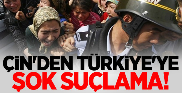 Katil Çin'den Türkiye'ye şok suçlama!