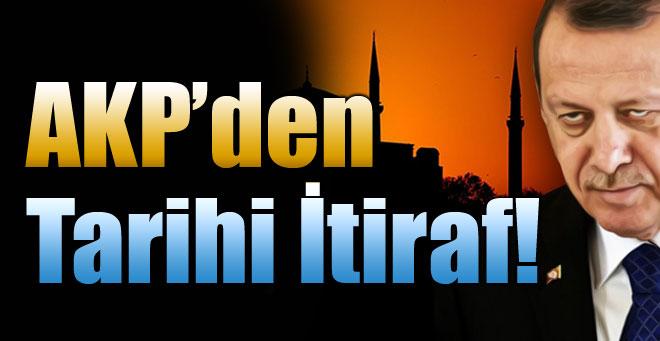 AKP'den tarihi itiraf!