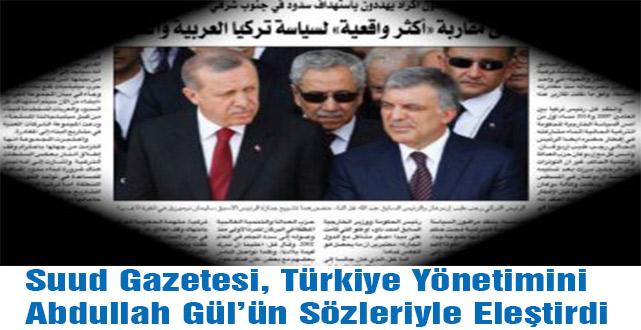 Türkiye Yönetimini Abdullah Gül'ün Sözleriyle Eleştirdi