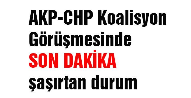 AKP-CHP Koalisyon Görüşmesinde şaşırttıran durum