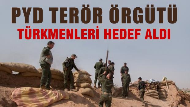 PYD terör örgütü Türkmenleri hedef aldı