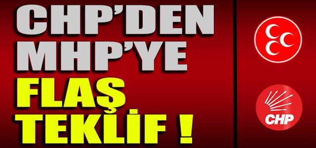 CHP'DEN MHP'YE FLAŞ TEKLİF !