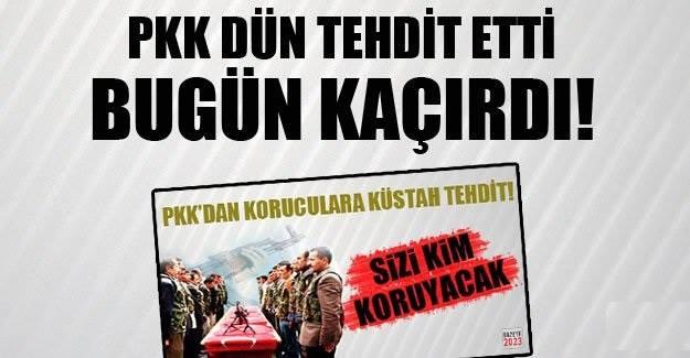 PKK ev basıp korucumuzu kaçırdı