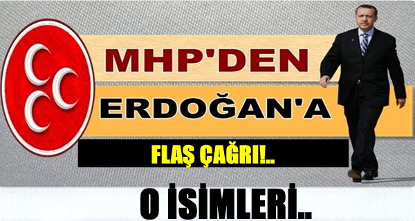 MHP'DEN ERDOĞAN'A FLAŞ ÇAĞRI