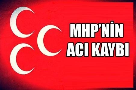 MHP'NİN ACI KAYBI !