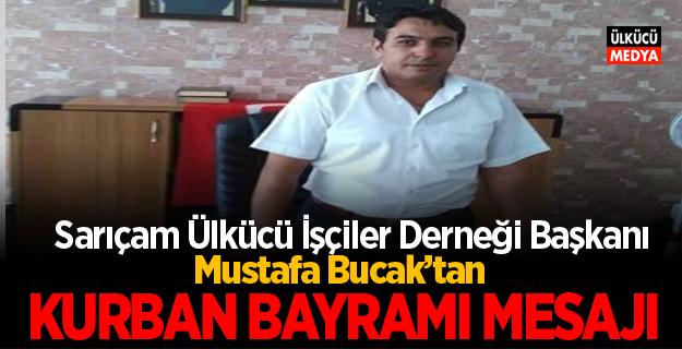 ÜİD Sarıçam İlçe Başkanı Mustafa Bucak'tan Bayram Mesajı