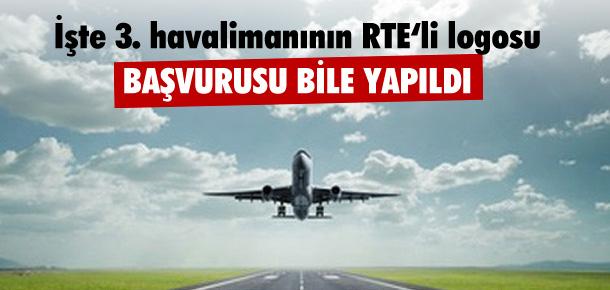İŞTE 3. HAVALİMANININ RTE'Lİ LOGOSU !