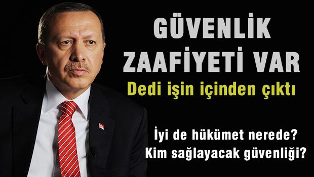 Erdoğan: Güvenlik Noktasında Zaafımız Var