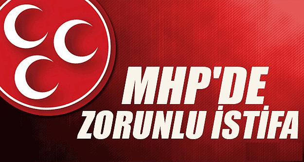 MHP'de Zorunlu İstifa