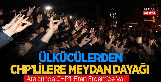 Ülkücülerden CHP'lilere Meydan Dayağı