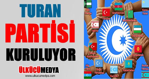 TURAN PARTİSİ KURULUYOR
