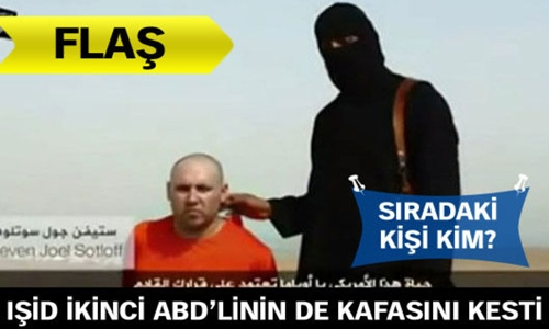 IŞİD'DEN İKİNCİ ABD'Lİ GAZETECİ İNFAZI !