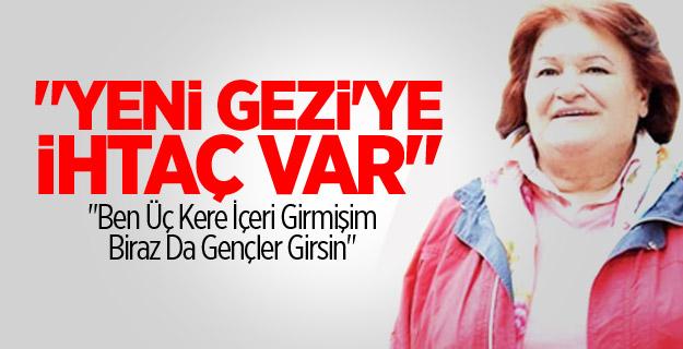 Selda Bağcan Yeni Gezi Olayları İstiyor