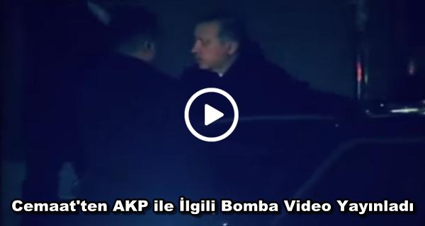 Cemaat'ten AKP ile İlgili Bomba Video Yayınladı