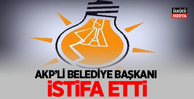AKP'li Belediye Başkanı İstifa Etti