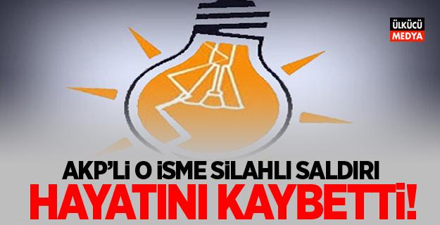 AKP'li Başkana Silahlı Saldırı: 1 Ölü