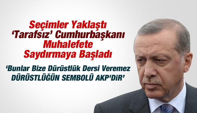 Seçimler Yaklaştı Erdoğan Muhalefete Saydırmaya Başladı!