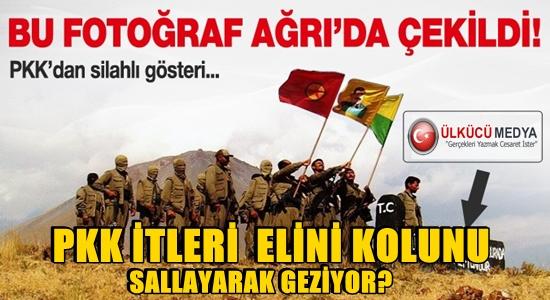 PKK'DAN AĞRI'DA SİLAHLI GÖSTERİ !