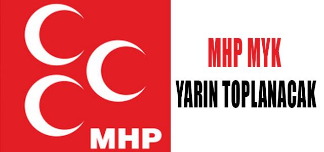 MHP MYK YARIN TOPLANACAK !