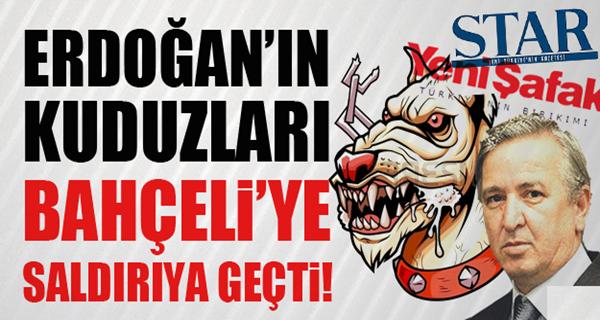 Erdoğan'ın Kuduzları Bahçeli'ye Saldırıya Geçti!