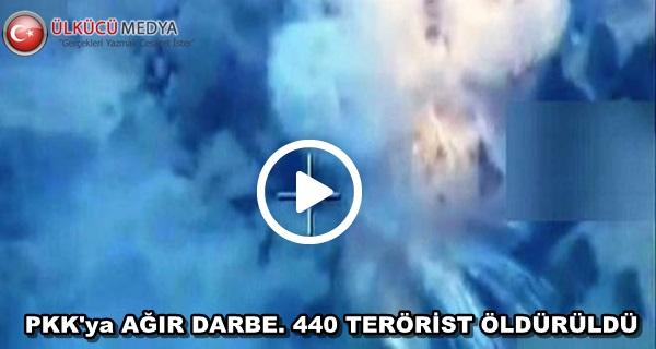 PKK'ya AĞIR DARBE. 440 TERÖRİST ÖLDÜRÜLDÜ.