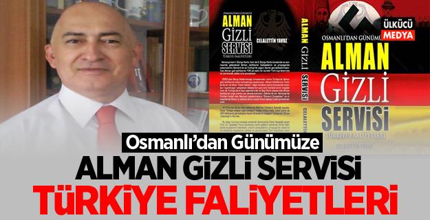 Osmanlı'dan Günümüze ALMAN GİZLİ SERVİSİ Türkiye Faaliyetleri