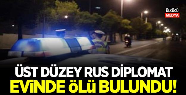Üst düzey Rus diplomat evinde ölü bulundu!