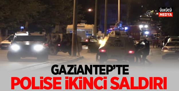 Gaziantep'te Polise İkinci Saldırı