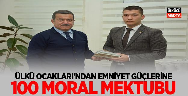 ÜLKÜ OCAKLARI'NDAN EMNİYET GÜÇLERİNE 100 MORAL MEKTUBU
