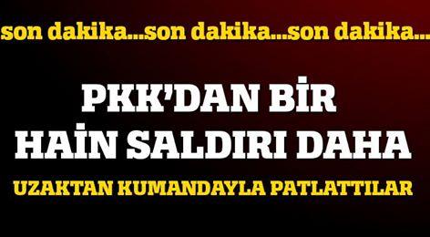 PKK'DAN BİR HAİN SALDIRI DAHA!