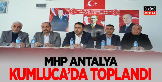 MHP Antalya Yönetimi Kumluca'da Toplandı
