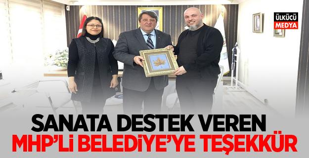 Sanata Destek Veren MHP'li Büyükşehir Belediyesine Teşekkür