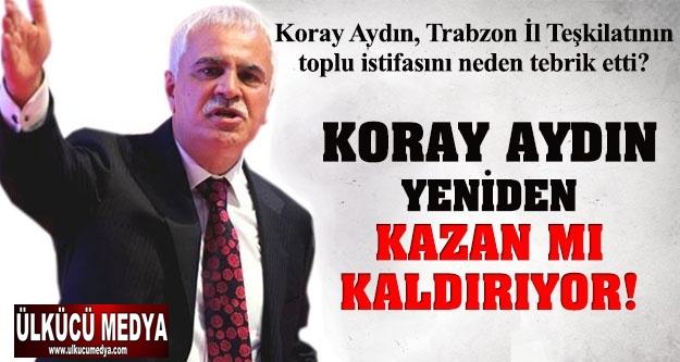 KORAY AYDIN YENİDEN MHP'DE KURULTAY'MI İSTİYOR !