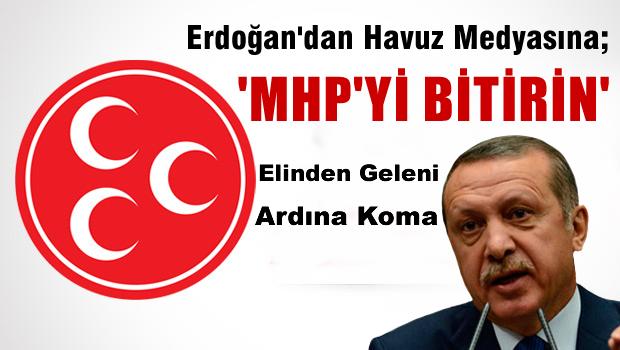 Erdoğan'dan havuz medyasına 'MHP'yi bitirin' talimatı;