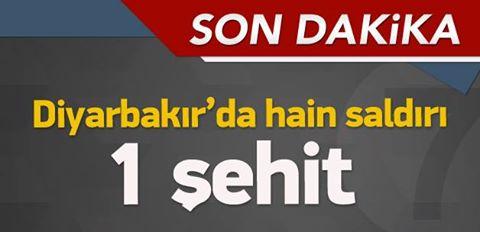 Diyarbakır'da askere saldırı: 1 şehit