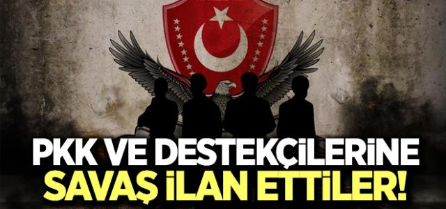 PKK VE DESTEKÇİLERİNE SAVAŞ İLAN ETTİLER !