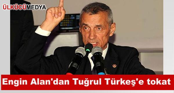 Engin Alan'dan Tuğrul Türkeş'e tokat !