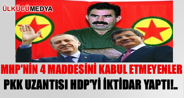 AKP PKK uzantısı HDP'yi iktidar yaptı!..