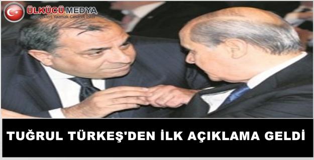 Tuğrul TÜRKEŞ'DEN İLK AÇIKLAMA GELDİ