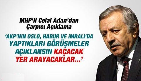 MHP'li Adan: Oslo Görüşmeleri Ortaya Çıkınca AKP'liler Gezecek Yer Bulamaz