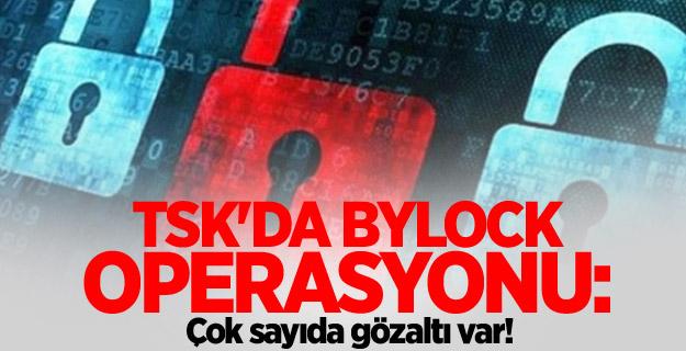 TSK'da Bylock operasyonu: Çok sayıda gözaltı var!