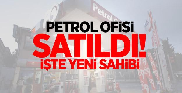 Petrol Ofisi satıldı! İşte yeni sahibi