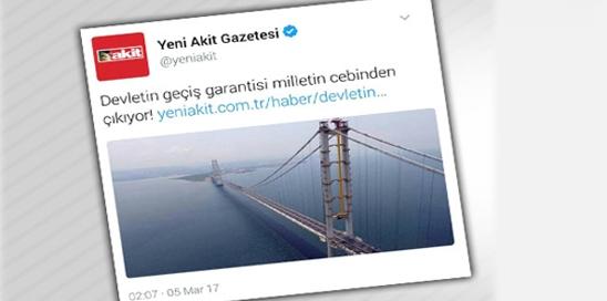 Yandaş Akit bile Osmangazi Köprüsü'ne isyan etti!