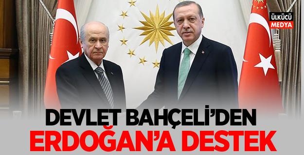 Devlet Bahçeli'den Erdoğan'a destek!