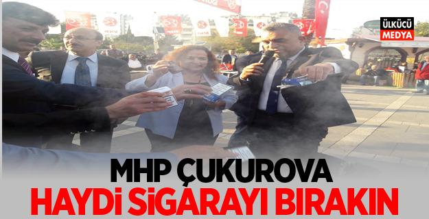 MHP Çukurova'dan sigarayı bırakma kampanyası