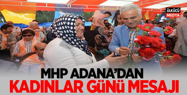 MHP Adana'dan Dünya Kadınlar Günü Mesajı