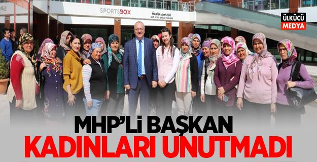 MHP'li Başkan Cengiz Ergün, Kadınları unutmadı