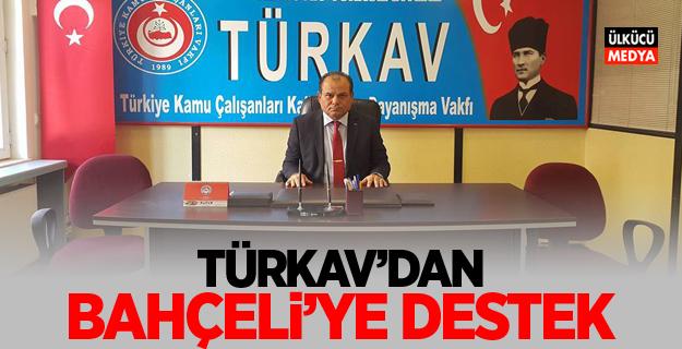 Türkav'dan Devlet Bahçeli'ye Destek